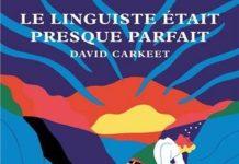 david carkeet-le-linguiste-etait-presque-parfait