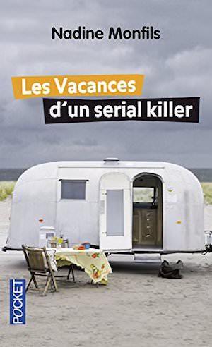 Nadine MONFILS - Les vacances un serial killer