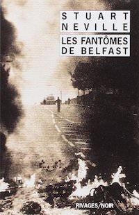Stuart NEVILLE - Les fantomes de Belfast