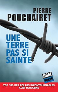 Pierre POUCHAIRET - Une terre pas si sainte