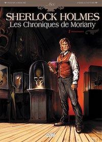 Sylvain CORDURIE et Andrea FATTORI - Sherlock Holmes - Les chroniques de Moriarty