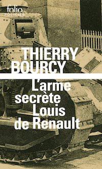 Thierry Bourcy - L arme secrete de Louis Renault