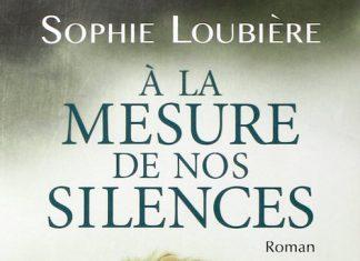 A la mesure de nos silence - sophie loubiere
