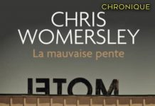 Chris WOMERSLEY : La mauvaise pente