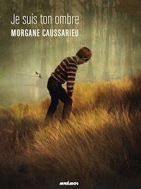 Je-suis-ton-ombre - Morgane Caussarieu