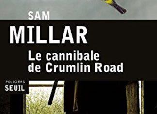 Le cannibale de Crumlin road - Sam MILLAR