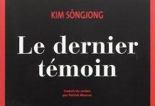 Le dernier temoin - Kim SONGJONG -
