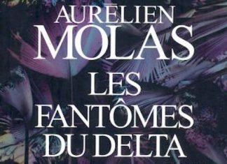 Les fantomes du Delta - Aurelien MOLAS