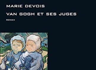 Marie DEVOIS - Van Gogh et ses juges