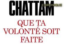 Maxime CHATTAM : Que ta volonté soit faite