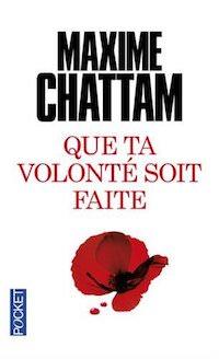 Maxime CHATTAM - Que ta volonte soit faite
