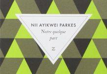 Notre quelque part - Nii Ayikwei PARKES
