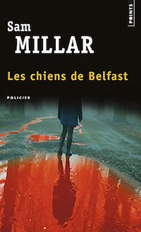 Sam MILLAR - Serie Karl Kane - Tome 1 - Les chiens de Belfast