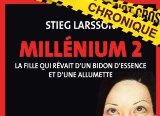 Stieg LARSSON : Millenium - tome 2 - La fille qui rêvait d'un bidon d'essence et d'une allumette