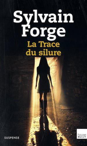 Sylvain FORGE -enquete de Isabelle Mayet - La trace du silure