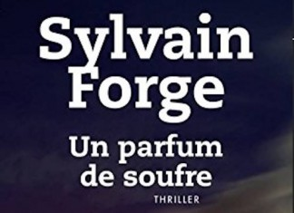 Un parfum de soufre - sylvain forge