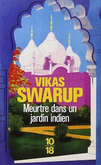 Vikas SWARUP : Meurtre dans un jardin indien