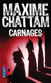 carnages - maxime chattam