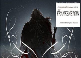 andre-francois-ruaud-les-nombreuses-vies-de-frankenstein