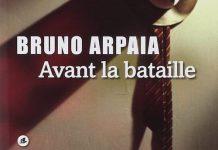 Avant la bataille - Bruno ARPAIA