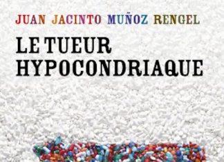 Le tueur hypocondriaque - Juan Jacinto MUNOZ RENGEL