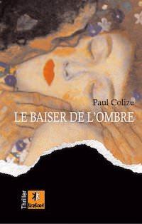 Paul COLIZE : Le baiser de l'ombre