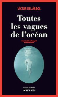Toutes les vagues de l ocean - victor del arbol