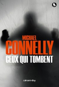 ceux qui tombrent - michael connelly