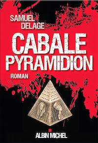 Cabale Pyramidion -Samuel Delage -