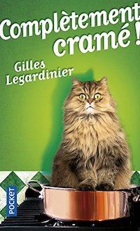 Gilles LEGARDINIER - Completement crame