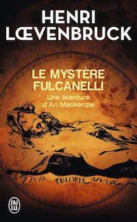 Henri LOEVENBRUCK - Cycle Ari Mackenzie - Tome 3 - Le mystere Fulcanelli