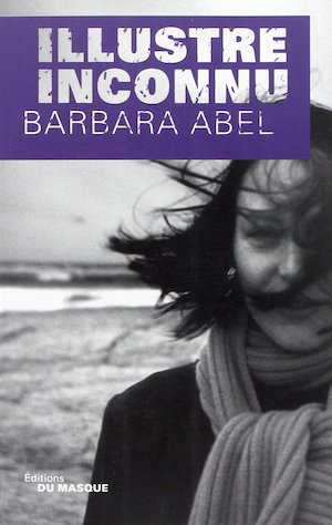 Barbara ABEL - Illustre inconnu
