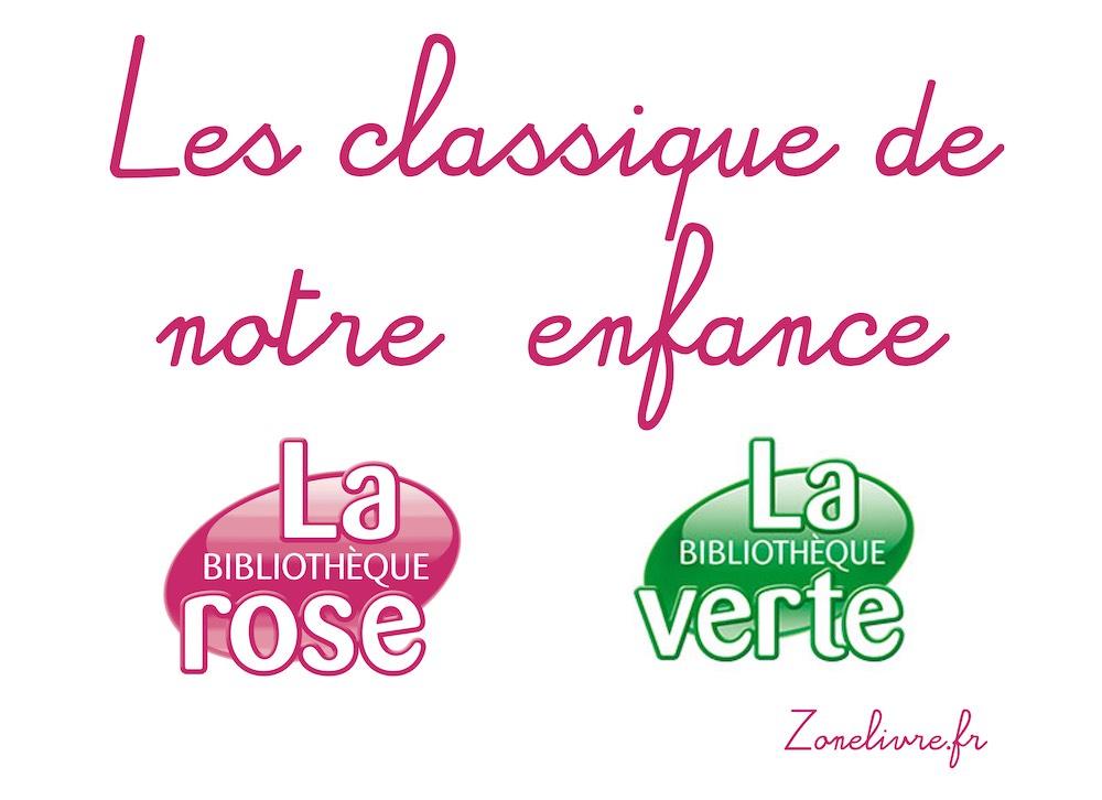 La Bibliotheque Rose Et Verte Classiques De Notre Enfance