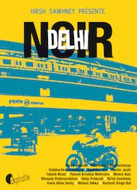 Dehli Noir - Hirsh Sawhney