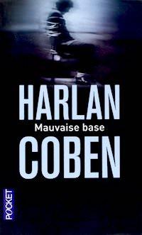 Harlan COBEN - Myron Bolitar - Tome 6 - Mauvaise base