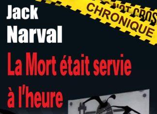 Jack NARVAL : La mort était servie à l'heure