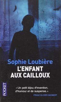 Sophie LOUBIERE : L'enfant aux cailloux