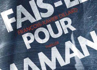 francois-xavier dillard-fais-le-pour-maman
