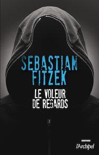 Sebastian FITZEK : Le voleur de regards