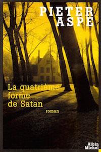 Pieter ASPE : La Quatrieme forme de Satan