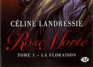 Celine LANDRESSIE - Rose Morte - 01 - La Floraison