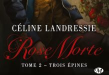 Celine LANDRESSIE - Rose Morte - 02 - Trois epines