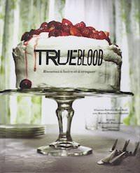 Charlaine HARRIS - La Communauté du Sud - True Blood - recettes a boire et a croquer