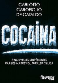 Cocaina - Carlotto, Carofiglio et Cataldo