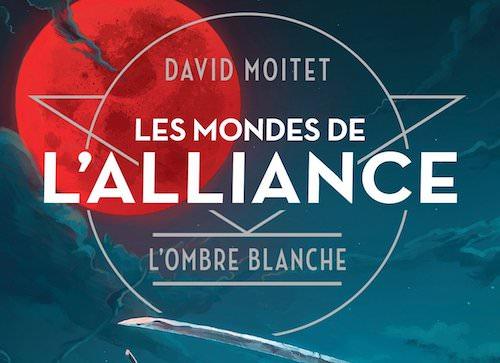 David MOITET - Les Mondes de alliance