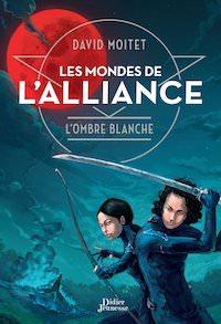 David MOITET - Les Mondes de alliance - 01