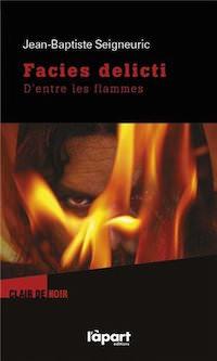 Facies delicti - Jean-Baptiste SEIGNEURIC