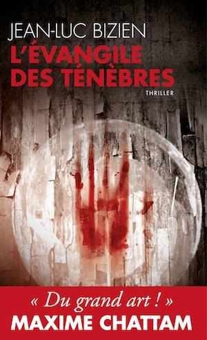 Jean-Luc BIZIEN - Trilogie des Tenebres - 1 - evangile des tenebres