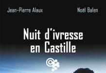 Nuits d ivresse en Castille - Jean-Pierre ALAUX et Noel BALEN