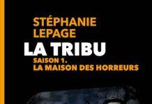 Stephanie LEPAGE - La Tribu - Saison 1 - La maison des horreurs